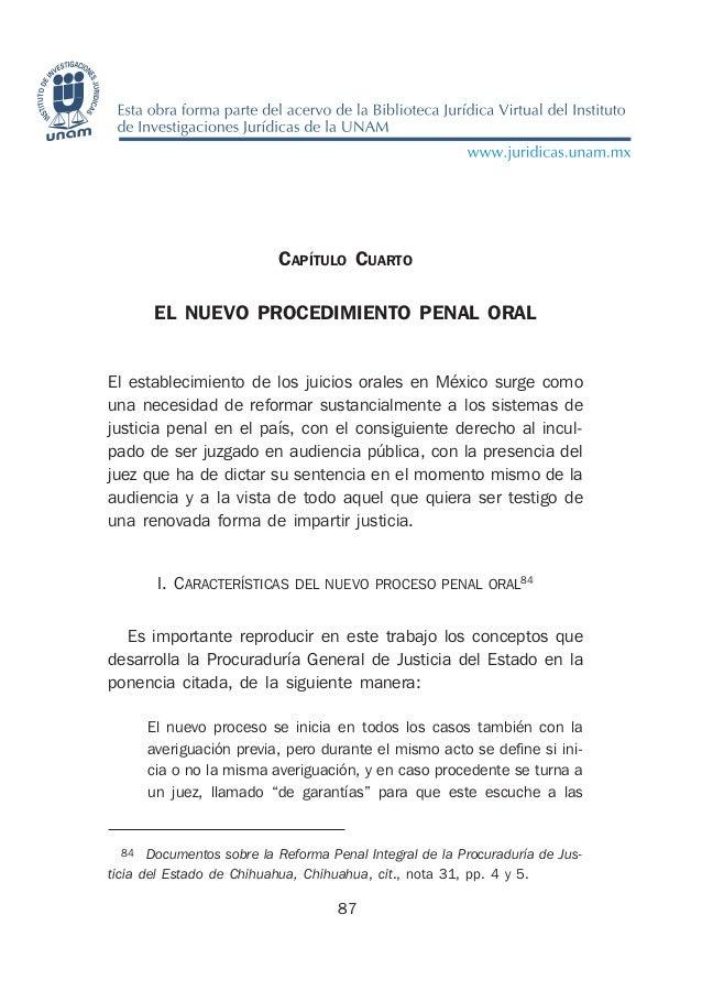 CAPÍTULO CUARTO EL NUEVO PROCEDIMIENTO PENAL ORAL El establecimiento de los juicios orales en México surge como una necesi...