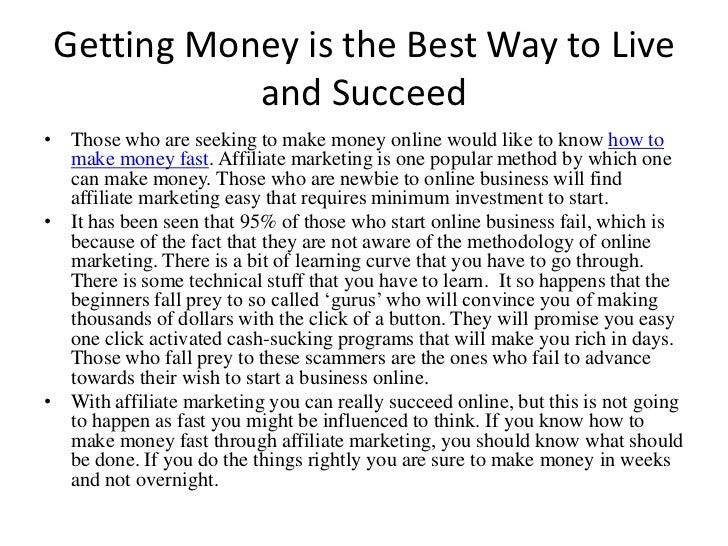 Getting Money is the Best Way to Live and Succeed<br />Those who are seeking to make money online would like to know how t...