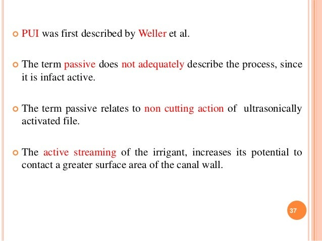  PUI was first described by Weller et al.  The term passive does not adequately describe the process, since it is infact...