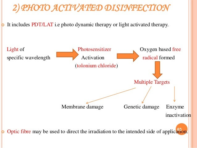 2) PHOTO ACTIVATED DISINFECTION  It includes PDT/LAT i.e photo dynamic therapy or light activated therapy. Light of Photo...