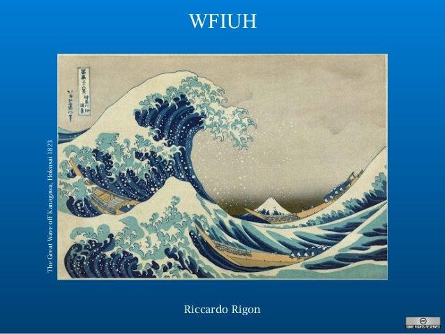 Riccardo Rigon WFIUH TheGreatWaveoffKanagawa,Hokusai1823