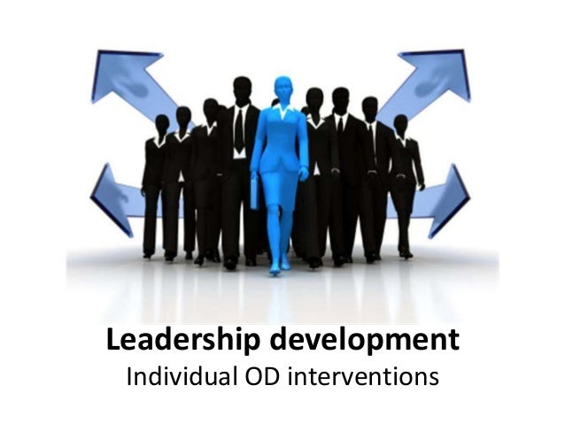 od interventions organizational improvement and individual Organization development (od) is a unique organizational improvement strategy the sets of structured/planned activities adopted by groups or individuals in an organization as a part of the organization development program are known as od techniques or od interventions.