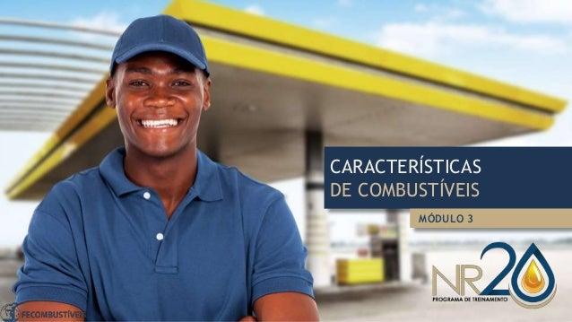 CARACTERÍSTICAS DE COMBUSTÍVEIS MÓDULO 3