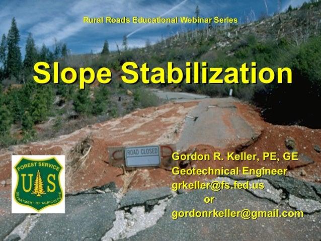 Gordon R. Keller, PE, GEGordon R. Keller, PE, GE Geotechnical EngineerGeotechnical Engineer grkeller@fs.fed.usgrkeller@fs....