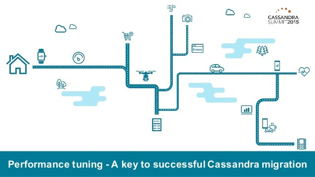 Performance tuning - A key to successful Cassandra migration