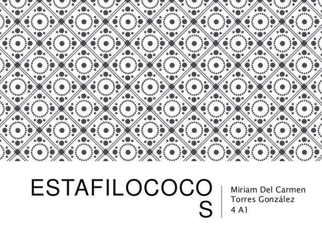 ESTAFILOCOCO S Miriam Del Carmen Torres González 4 A1