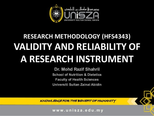reliability and validity of research tools How do i measure reliability and validity of survey one tool for inter-raters reliability test may be how is the validity of a research questionnaire.