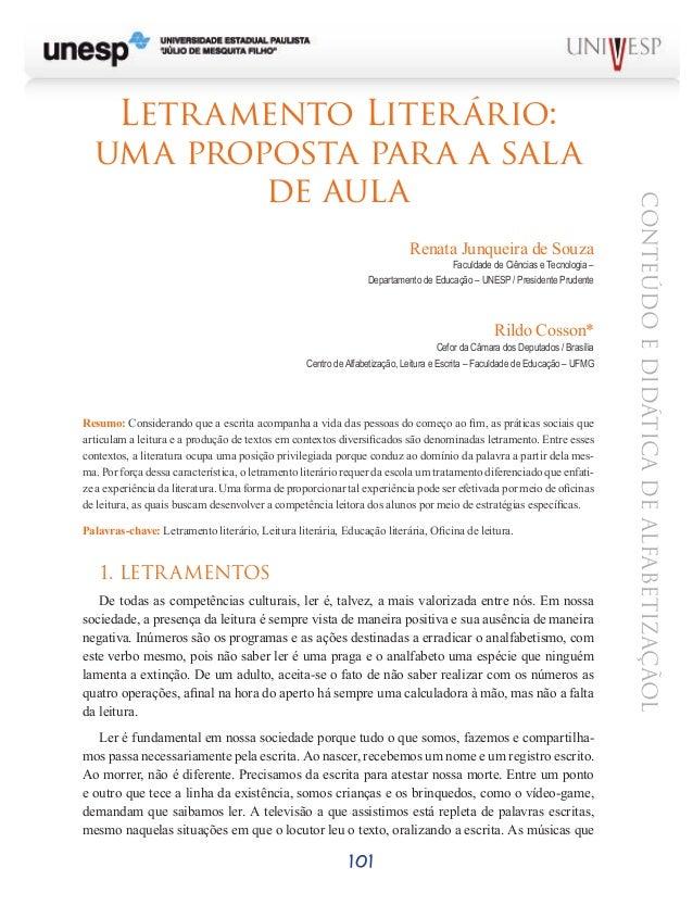 101 CONTEÚDOEDIDÁTICADEALFABETIZAÇÃOL Letramento Literário: uma proposta para a sala de aula Renata Junqueira de Souza Fac...