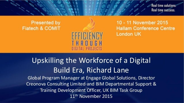 Upskilling the Workforce of a Digital Build Era, Richard Lane Global Program Manager at Engage Global Solutions, Director ...