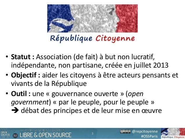 @repcitoyenne #OSSParis • Statut : Association (de fait) à but non lucratif, indépendante, non partisane, créée en juillet...