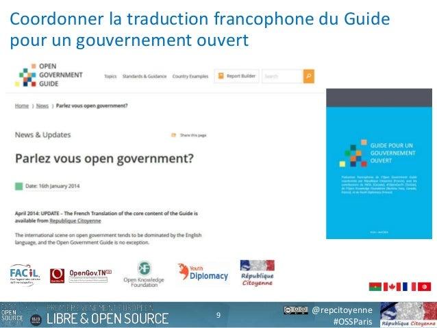 @repcitoyenne #OSSParis Coordonner la traduction francophone du Guide pour un gouvernement ouvert 9