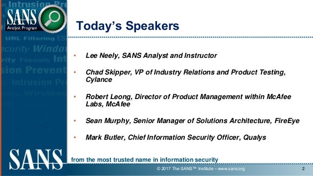 from the most trusted name in information security • Lee Neely, SANS Analyst and Instructor • Chad Skipper, VP of Industry...