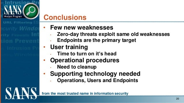 from the most trusted name in information security Conclusions • Few new weaknesses • Zero-day threats exploit same old we...