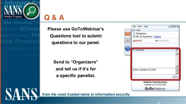 from the most trusted name in information security Q & A Please use GoToWebinar's Questions tool to submit questions to ou...