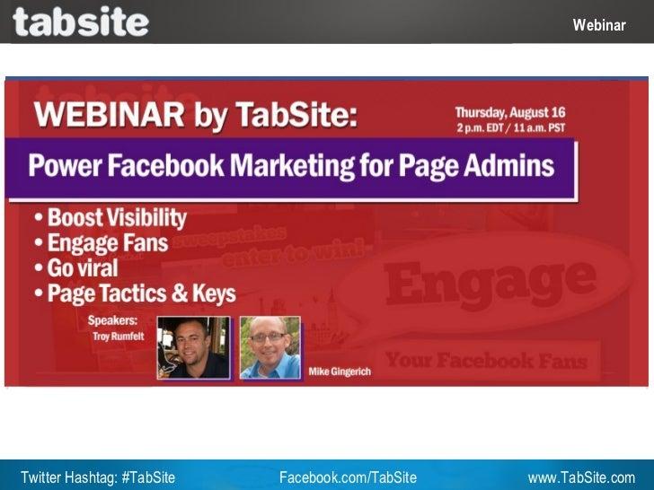 Webinar: July 27, 2011                                                              WebinarTwitter Hashtag: #TabSite   Fac...