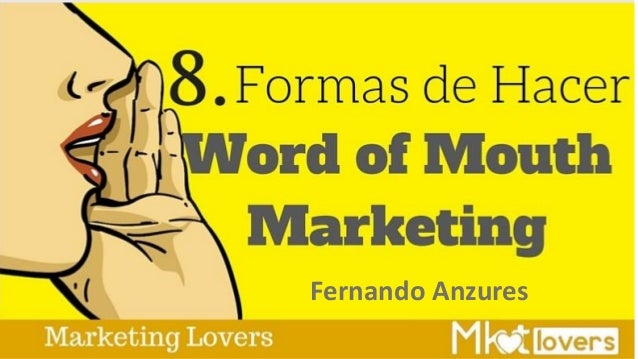 Formas de hacer word of mouth marketing Fernando Anzures