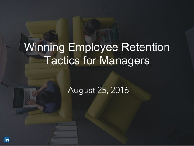 Winning Employee Retention Tactics for Managers August 25, 2016