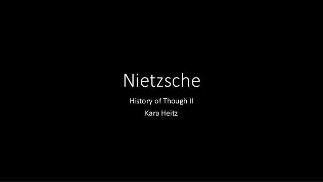 Nietzsche History of Though II Kara Heitz