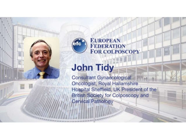 Adjunctive Colposcopic Technologies John Tidy Professor of Gynaecological Oncology President BSCCP Chair, National Colposc...