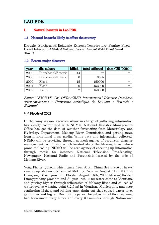 LAO PDR I. Natural hazards in Lao PDR 1.1 Natural hazards likely to affect the country Drought; Earthquake; Epidemic; Extr...