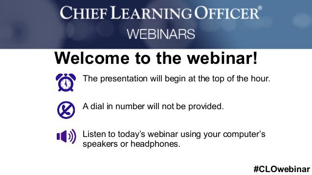 #CLOwebinar Sponsored By: The presentation will begin at the top of the hour. A dial in number will not be provided. Liste...