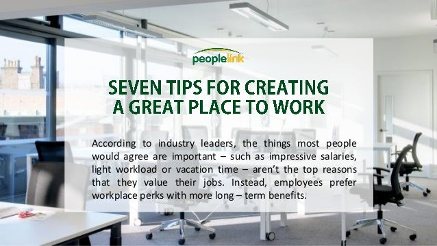 According to industry leaders, the things most people would agree are important – such as impressive salaries, light workl...