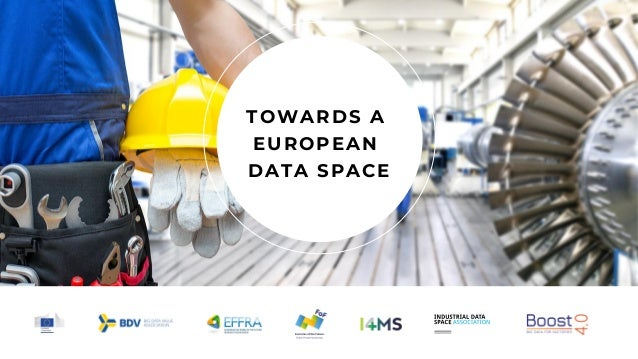 TOWARDS A EUROPEAN DATA SPACE