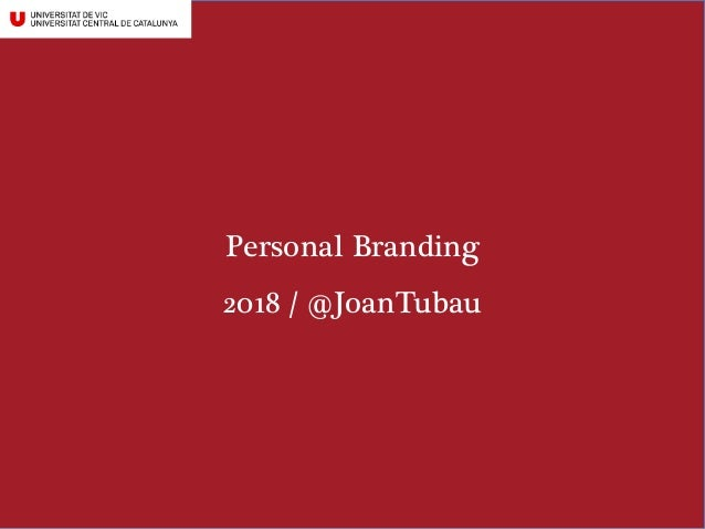 Personal Branding 2018 / @JoanTubau