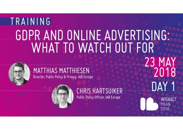 GDPR for Digital Publishers, Digital Agencies, and Advertisers Matthias Matthiesen Director, Privacy & Public Policy Chris...