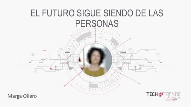 TITLE SLIDE X.X EL FUTURO SIGUE SIENDO DE LAS PERSONAS Marga Ollero