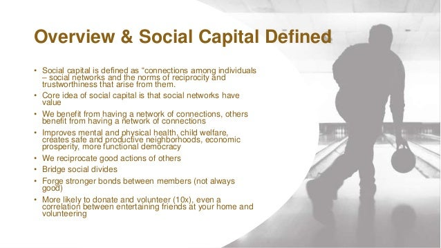 """WWW.SWCS.ORG Overview & Social Capital Defined • Social capital is defined as """"connections among individuals – social netw..."""