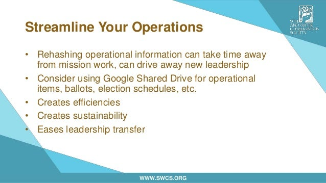 WWW.SWCS.ORG Streamline Your Operations • Rehashing operational information can take time away from mission work, can driv...