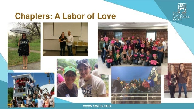 WWW.SWCS.ORG Chapters: A Labor of Love