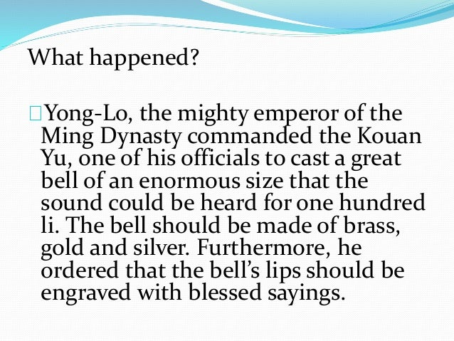 the soul of the great bell essay The yongle bell, cast in 1403 at the end of the first year of the reign of the emperor yongle, the third emperor of the ming dynasty the bell is housed in the great bell temple, located in the haidian district of beijing and built in the year 1733 (image: cultural china) patrick lafcadio tessima .