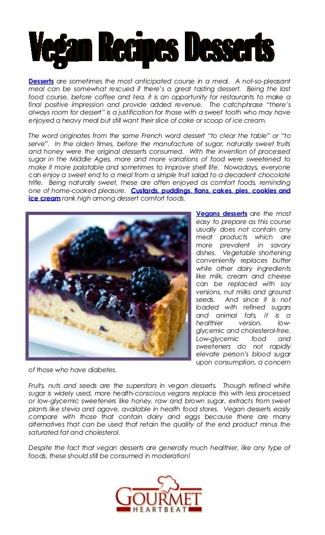 Desserts are sometimes the most anticipated course in a meal. A not-so-pleasantmeal can be somewhat rescued if there's a g...