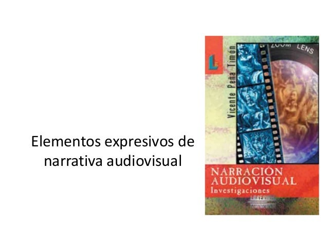 Elementos expresivos de  narrativa audiovisual