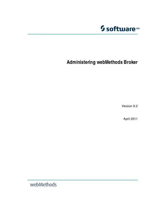 Title Page             Administering webMethods Broker                                     Version 8.2                    ...