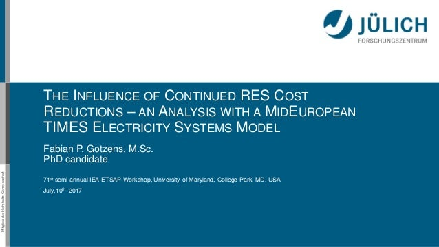 MitgliedderHelmholtz-Gemeinschaft THE INFLUENCE OF CONTINUED RES COST REDUCTIONS – AN ANALYSIS WITH A MIDEUROPEAN TIMES EL...