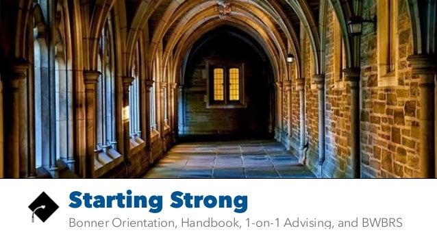 Bonner Orientation, Handbook, 1-on-1 Advising, and BWBRS Starting Strong