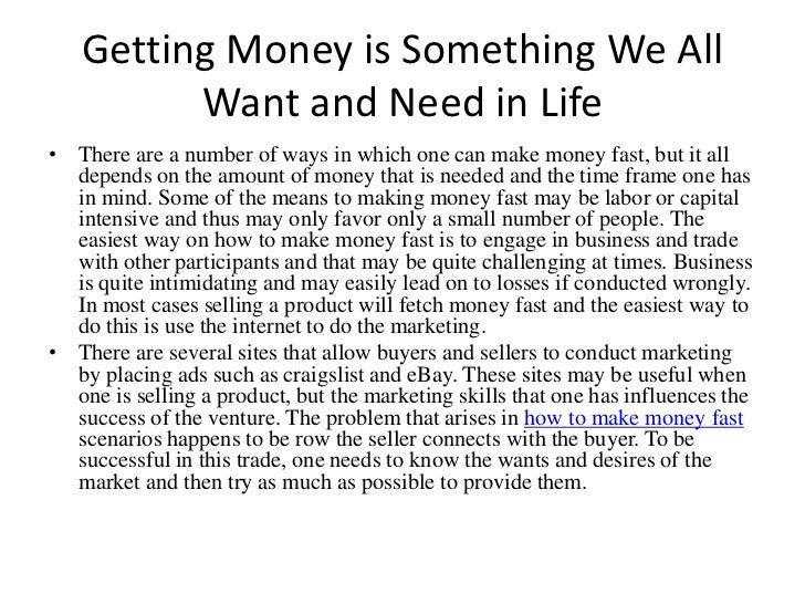 Getting Money is Something We All Want and Need in Life<br />There are a number of ways in which one can make money fast, ...