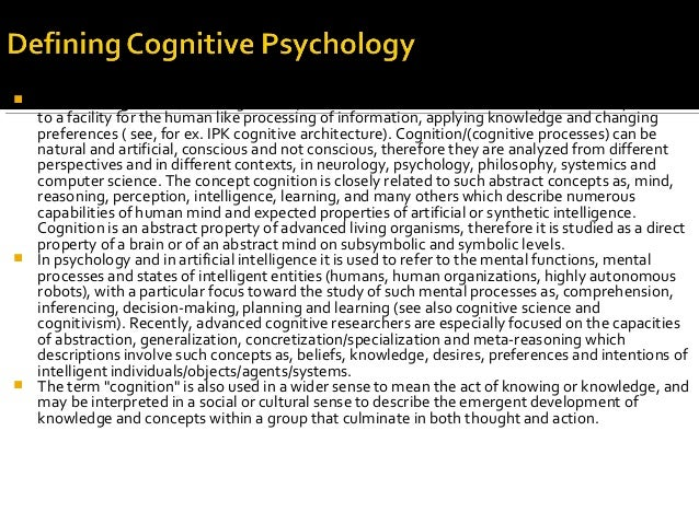""" The term cognition (Latin: cognoscere, """"to know"""") is used in several loosely-related ways to refer to a facility for the..."""