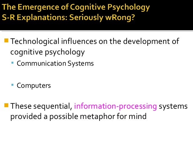  Technological influences on the development of cognitive psychology  Communication Systems  Computers  These sequenti...