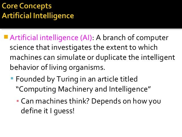  Artificial intelligence (AI): A branch of computer science that investigates the extent to which machines can simulate o...