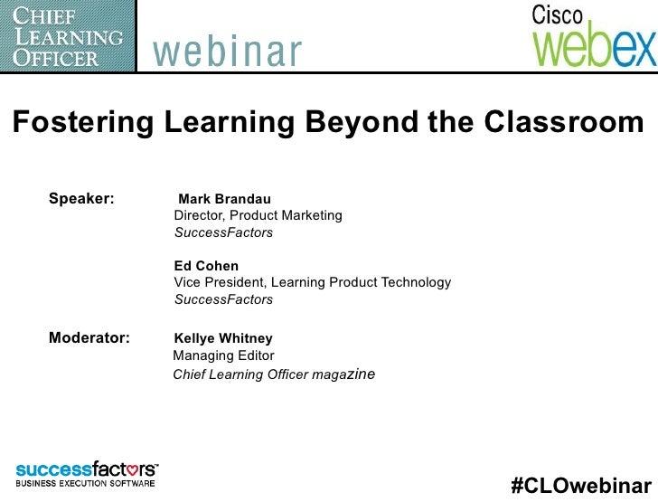 Fostering Learning Beyond the Classroom  Speaker:     Mark Brandau               Director, Product Marketing              ...