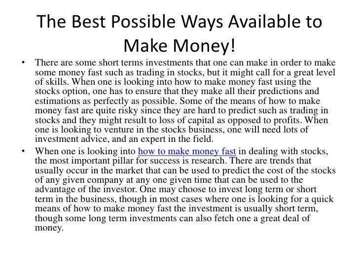 The Best Possible Ways Available to Make Money!<br />There are some short terms investments that one can make in order to ...