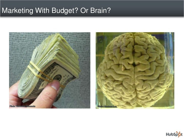 Marketing With Budget? Or Brain?<br />Flickr: Refracted Moments<br />Flickr: Gaetoan Lee<br />