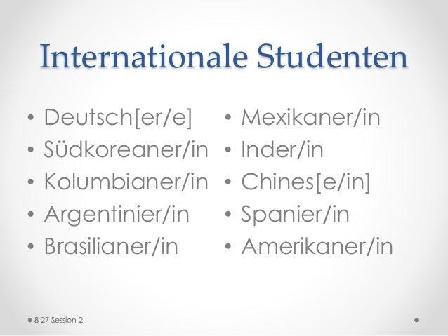 Internationale Studenten • Deutsch[er/e] • Südkoreaner/in • Kolumbianer/in • Argentinier/in • Brasilianer/in • Mexikaner/i...