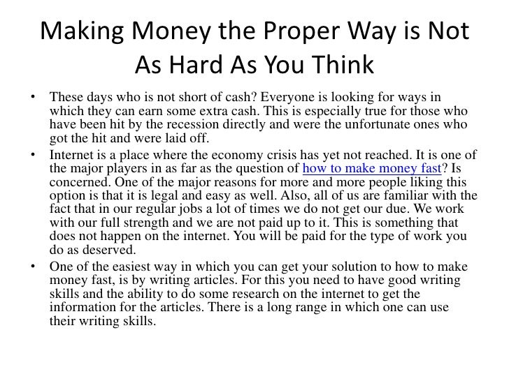 Making Money the Proper Way is Not As Hard As You Think<br />These days who is not short of cash? Everyone is looking for ...