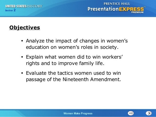 Section  2  Objectives •  Analyze the impact of changes in women's education on women's roles in society.  •  Explain what...