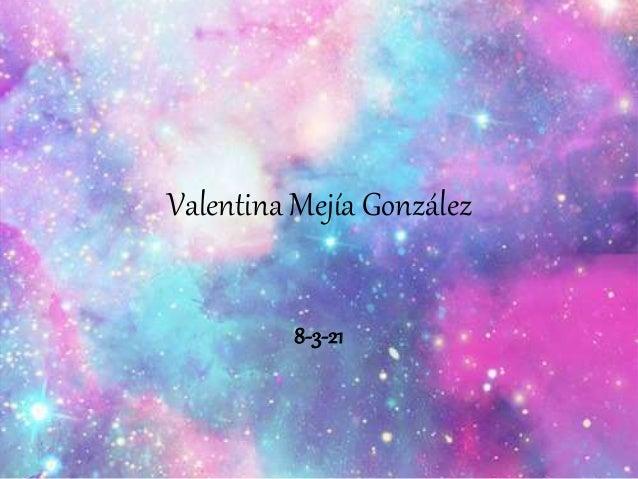 Valentina Mejía González 8-3-21